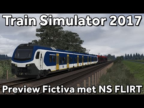 Train Simulator 2017: PREVIEW Fictiva met ChrisTrains NS FLIRT!
