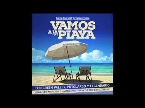 ACCION SANCHEZ & HAZHE - VAMOS A LA PLAYA con GREEN VALLEY, PUTOLARGO y LEGENDARIO