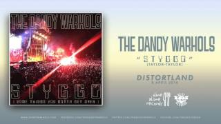 "The Dandy Warhols - ""STYGGO"" (2016) Official Single"