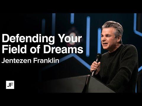 Defending Your Field of Dreams  Jentezen Franklin