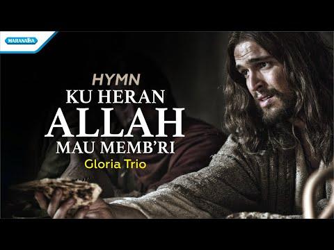 Gloria Trio - Ku Heran Allah Mau Memb'ri (with lyric)