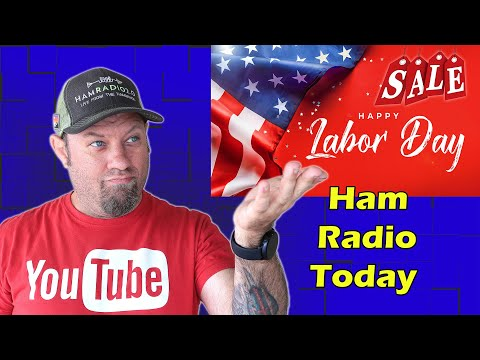 Ham Radio Today - Shopping Deals and Discounts for Labor Day 2021