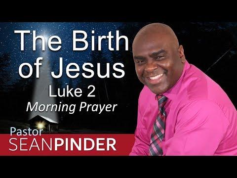 LUKE 2 - THE BIRTH OF JESUS - MORNING PRAYER (video)