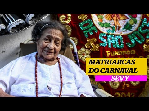 Matriarcas do carnaval: Sevy