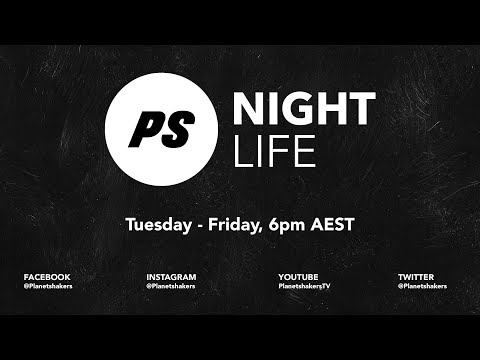 Planetshakers Night Life 6:00pm AEST  14-May-2020
