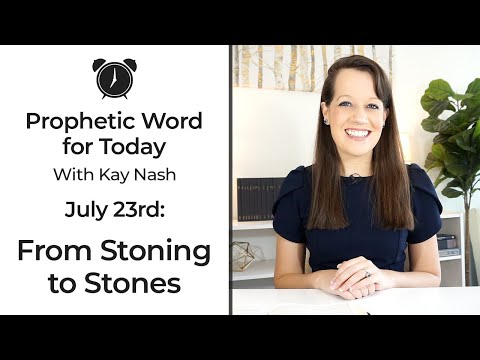 Prophetic for Today-July 23rd-Stoned to Stones