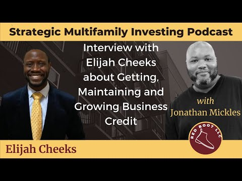 Interview with Elijah Cheeks about Getting, Maintaining and Growing Business Credit