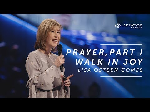 Lisa Osteen Comes - Prayer Time Part I,  Walk in Joy (2019)