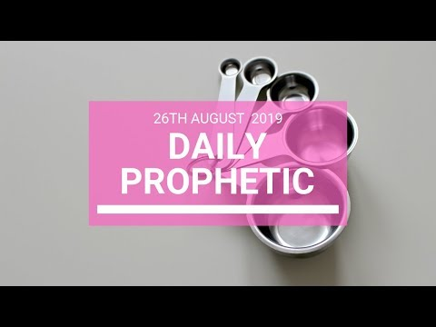 Daily prophetic 26 August 2019  Word 3