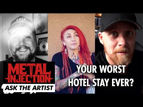 Your Worst Hotel Stay Ever? ASK THE ARTIST | Metal Injection