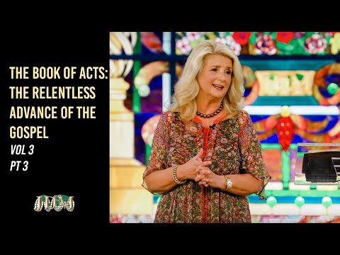 The Book of ACTS: The Relentless Advance of the Gospel, Vol 3 Pt 3  Cathy Duplantis
