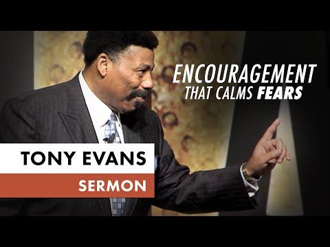 Encouragement that Calms Fears - Tony Evans Sermon on Elijah