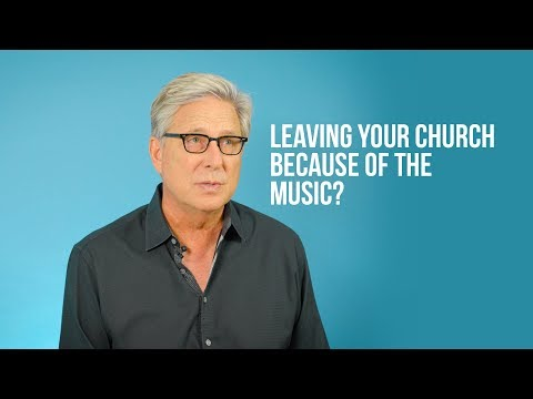 Leaving Your Church Because of the Music?