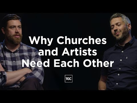 Why Do Churches and Artists Need Each Other?