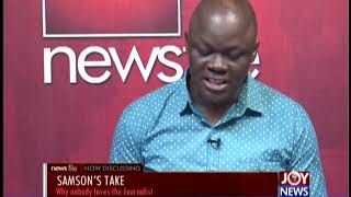 Why Nobody Loves the Journalist - Samson's Take on Newsfile(18-5-19)
