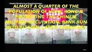 Bank Run into Bitcoin, 1.7 Million Hong Kong People Protesting Chinese Military Occupation