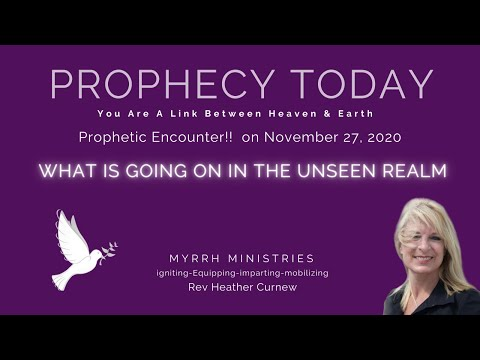 Prophetic Encounter on Nov.27 Reveals  WHAT IS GOING ON IN THE UNSEEN REALM