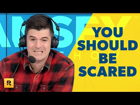You SHOULD Be Scared!