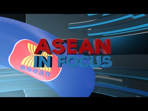 Watch: ASEAN in Focus - January 4, 2019