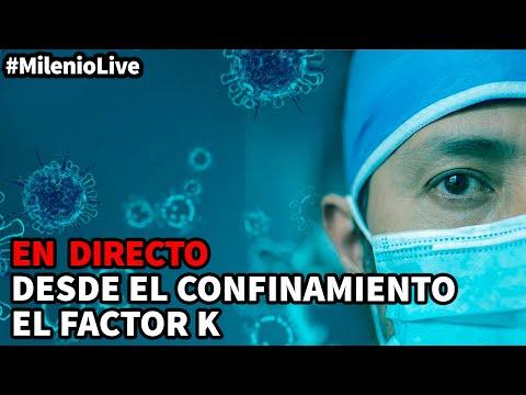 Desde el confinamiento – El Factor K | #MilenioLive | Programa T3x04 (03/10/2020)
