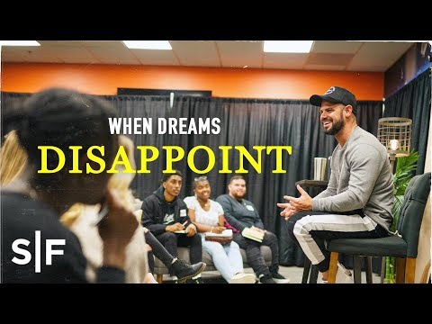 When Dreams Disappoint  Steven Furtick