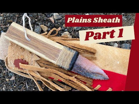 Making A Plains Indian Knife Sheath (Part 1 of 4)