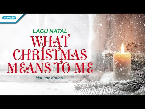 Maulin Kauntu - What Christmas Means To Me
