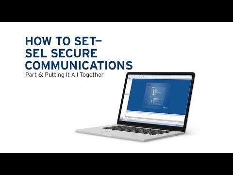 How to Set the SEL Secure Communications System, Part 6: Putting It All Together
