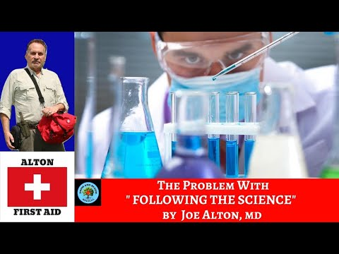 "The Problem with ""Following the Science"", By Dr. Alton"