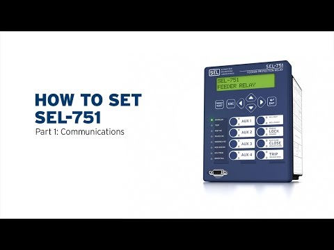 How to Set SEL-751—Part 1: Communications