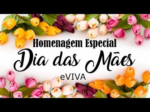DIA DAS MÃES - MENSAGEM ESPECIAL DO CANAL EVIVA - BOM DIA - REFLEXÃO DE VIDA - HOMENAGEM