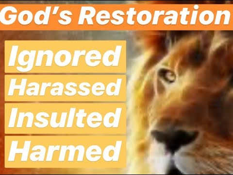 Gods Restoration - Insulted, Harassed, Ignores & Harmed
