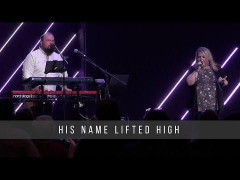 His Name Lifted High  King's Way Worship  5.19.19