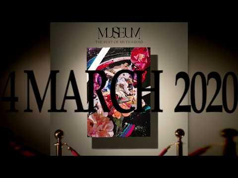 MYTH  & ROID「MUSEUM -THE BEST OF MYTH & ROID-」試聴動画