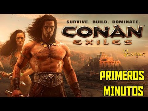 Conan Exiles - Primeros Minutos de Juego - PC - 2017 - Funcom