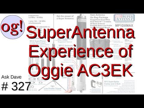 SuperAntenna: Oggie AC3EK's Experience (#327)