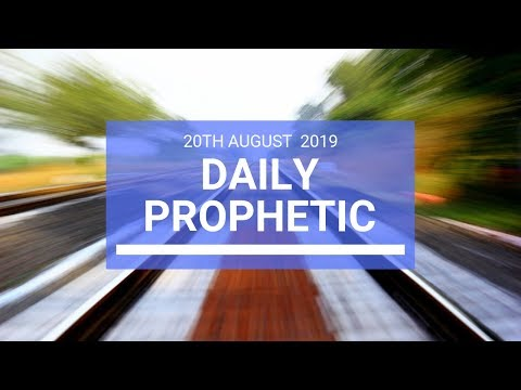 Daily prophetic 20 August 2019  Word 2