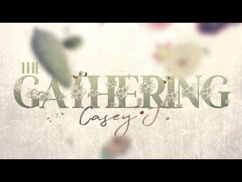 Casey J - The Gathering (Official Lyric Video)