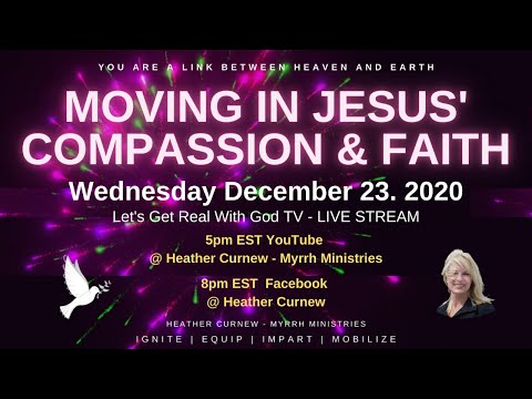 MOVING IN JESUS' COMPASSION & FAITH