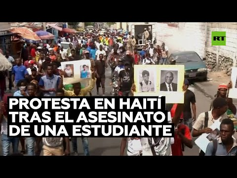 Marcha en Haití tras el asesinato de una estudiante