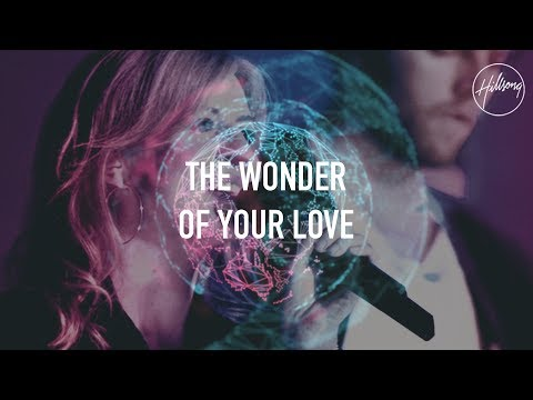 The Wonder Of Your Love - Hillsong Worship