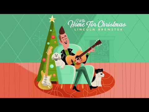 Lincoln Brewster - I'll Be Home For Christmas (Official Audio)