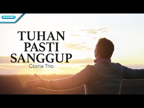 Tuhan Pasti Sanggup - Gloria Trio (with lyric)