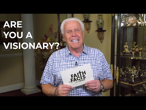 Faith the Facts: Are You A Visionary?  Jesse Duplantis