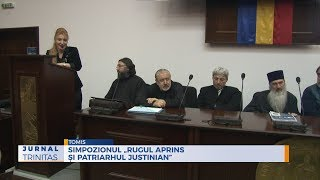 "Simpozionul ""Rugul aprins si Patriarhul Justinian"""