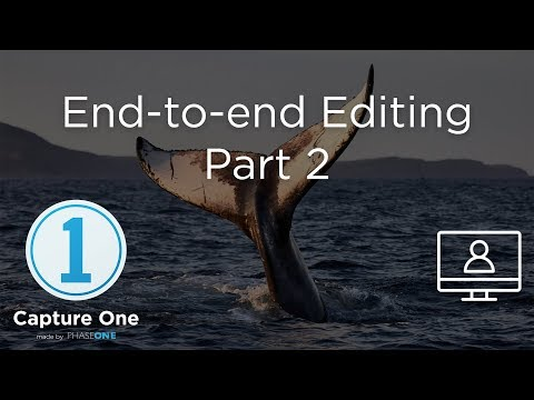 End-to-end Editing Part 2 | Webinar | Capture One 12