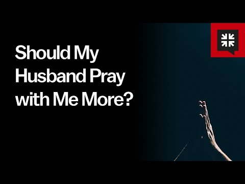 Should My Husband Pray with Me More? // Ask Pastor John