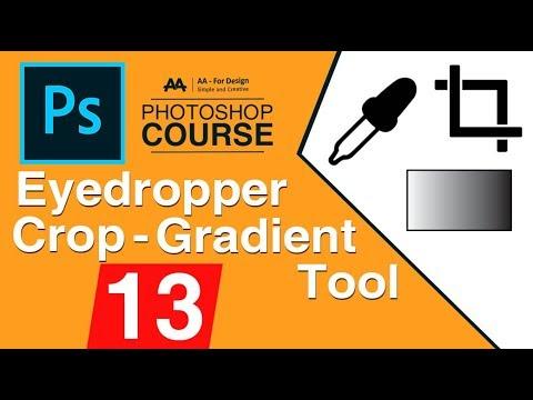 13 -  القطاره،الاقتصاص،التدرج :: كورس فوتوشوب - Photoshop Course l Eye dropper, Crop & Gradient Tool