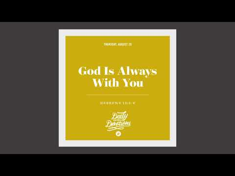 God Is Always With You - Daily Devotion