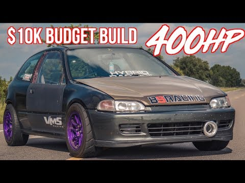 400HP Honda Civic $10K Budget Build  - Reliable 10 Second Car!